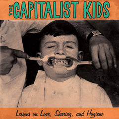 Capitalist Kids, the - Lessons on Love, Sharing, and Hygiene LP