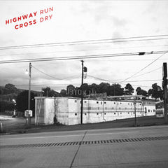 Highway Cross - Run Dry 7""