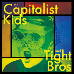 Capitalist Kids, the / Tight Bros - split 7""