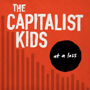 Capitalist Kids, the - At a Loss LP