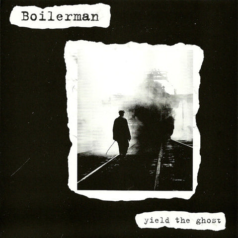 Boilerman - Yield the Ghost 7""