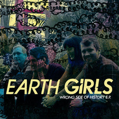 Earth Girls - Wrong Side of History 7""