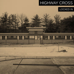 Highway Cross - Locked In 7""