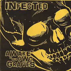 Infected - Awake In Our Graves 7""