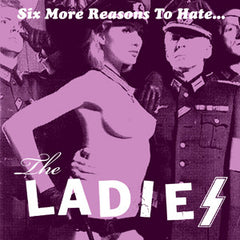 Ladies, the - Six More Reasons to Hate... 7""