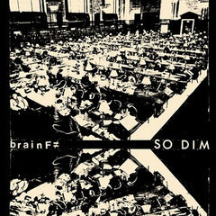 Brain F≠ - So Dim 7""