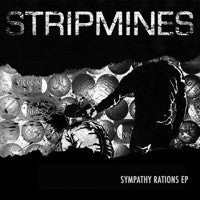 Stripmines - Sympathy Rations 7""