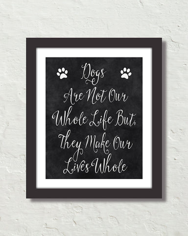 Dogs Quote Typography Art Print