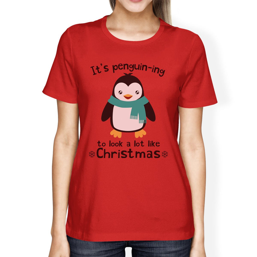It's Penguin-Ing To Look A Lot Like Christmas Womens Red Shirt