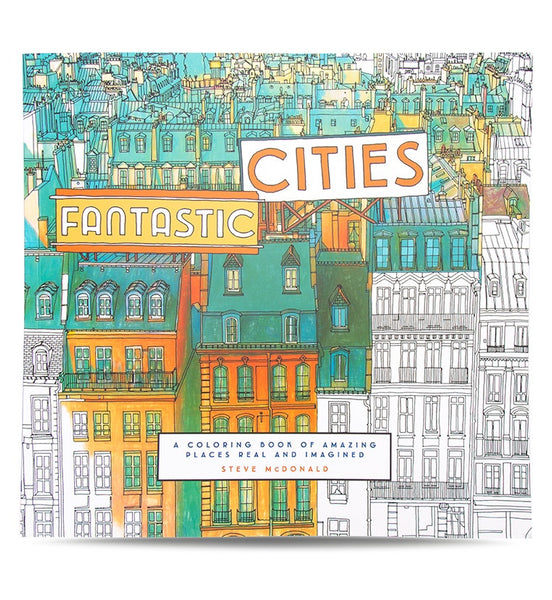 Fantastic Cities A Coloring Book Of Amazing Places Real And Imagined One For The Road
