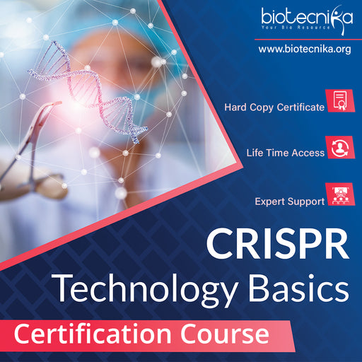 CRISPR Technology Basics Certification Course - Reloaded