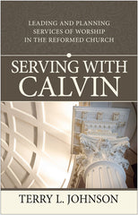 Serving With Calvin by Terry Johnson