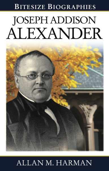 Ep Books The Store For Books: Joseph Addison Alexander By Allan M Harman