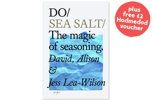 Do Sea Salt: The Magic of Seasoning - Hodmedod's British Pulses & Grains