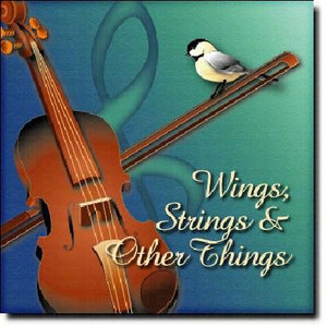 Wings, Strings, and Other Things
