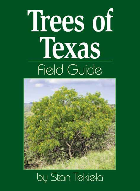 Trees Texas Field Guide