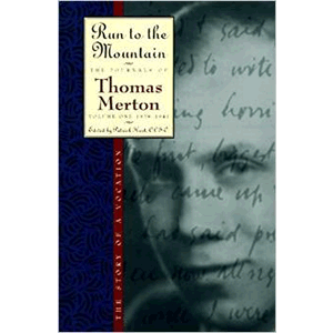 Run to the Mountain: The Story of a Vocation, The Journal of Thomas Merton, Volume 1: 1939-1941   <br>Thomas Merton (Paperback)