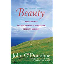 Beauty: The Invisible Embrace John O'Donohue (Paperback)
