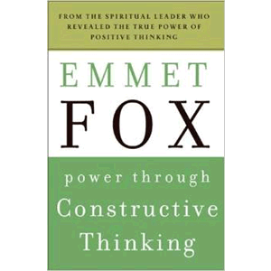 Power Through Constructive Thinking  <br>Emmet Fox (Paperback)
