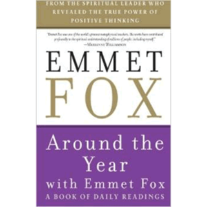 Around the Year with Emmet Fox: A Book of Daily Readings <br>Emmet Fox (Paperback)