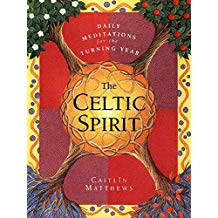The Celtic Spirit: Daily Meditations for the Turning Year Caitlin Matthews (Paperback)