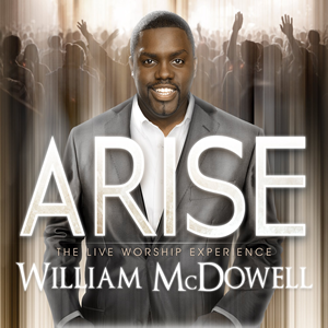 Arise - The Live Worship Experience CD <br>William McDowell (Compact Disc)