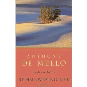 Rediscovering Life: Awaken to Reality <br>Anthony De Mello (Paperback)