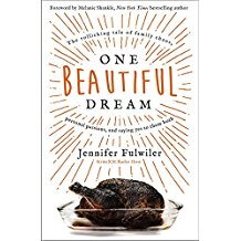 One Beautiful Dream: The Rollicking Tale of Family Chaos, Personal Passions, and Saying Yes to Them Both Jennifer Fulwiler (Hardcover)