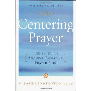 Centering Prayer: Renewing an Ancient Christian Prayer Form <br>Basil Pennington (Paperback)