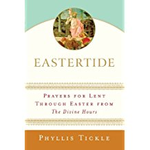 Eastertide : Prayers For Lent Through Easter From The Divine Hours Phyllis Tickle ( Paperback )