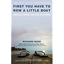 First You Have to Row a Little Boat: Reflections on Life & Living Richard Bode (Paperback)