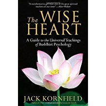 The Wise Heart : A Guide To The Universal Teachings of Buddhist Psychology Jack Kornfield ( paperback )