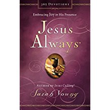 Jesus Always: Embracing Joy in His Presence Sarah Young (Hardcover)