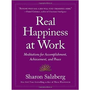 Real Happiness at Work-Meditations for Accomplishment, Achievement & Peace <br>Sharon Salzburg (Paperback)