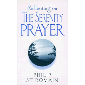 Reflecting On The Serenity Prayer<br>(Paperback)