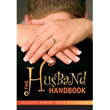 he Husband Handbook William E. Rabior (Paperback)