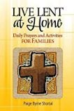 Live Lent at Home: Daily Prayers and Activities for Families Paige Byrne Shortal (Paperback)