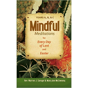 Mindful Meditations For Every Day Of Lent And Easter: Years A, B & C<br>Rev. Warren J. Savage (Paperback)