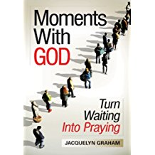 Moments With God: Turn Waiting Into Praying Jacquelyn Graham (Paperback)