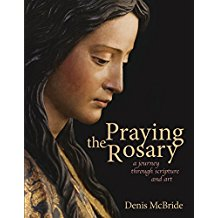 Praying the Rosary: A Journey Through Scripture and Art Denis McBride (Paperback)