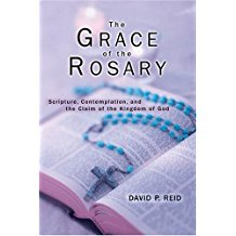 The Grace of the Rosary: Scripture, Contemplation, and the Claim of the Kingdom of God David P. Reid (Paperback)