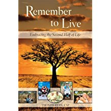 Remember to Live ! : Embracing the Second Half of Life Thomas Ryan, CSP (Paperback)