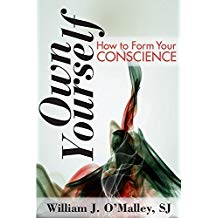 Own Yourself: How to Form Your Conscience William J. O'Malley, SJ (Paperback)