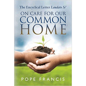 The Encyclical Letter of Laudato Si: On Care for Our Common Home  <br> (Paperback)