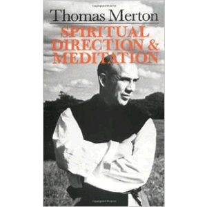Spiritual Direction and Meditation <br>Thomas Merton (Paperback)