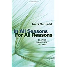 In All Seasons, For All Reasons: Praying Throughout the Year James Martin, SJ (Paperback)
