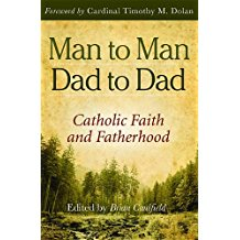 Man to Man: Catholic Faith and Fatherhood Brian Caulfield (Paperback)