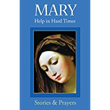 Mary : Help In Hard Times Stories & Prayers Marianne Lorraine Trouve, FSP ( Paperback )