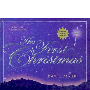 The First Christmas  the True & Unfamiliar Story <br>Paul L. Maier (Hardcover)