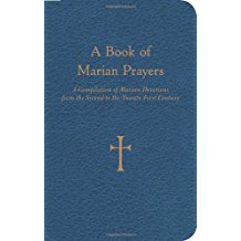 A Book of Marian Prayers: A Compilation of Marian Devotions from the Second to the Twenty-First Century William G. Storey (Paperback)